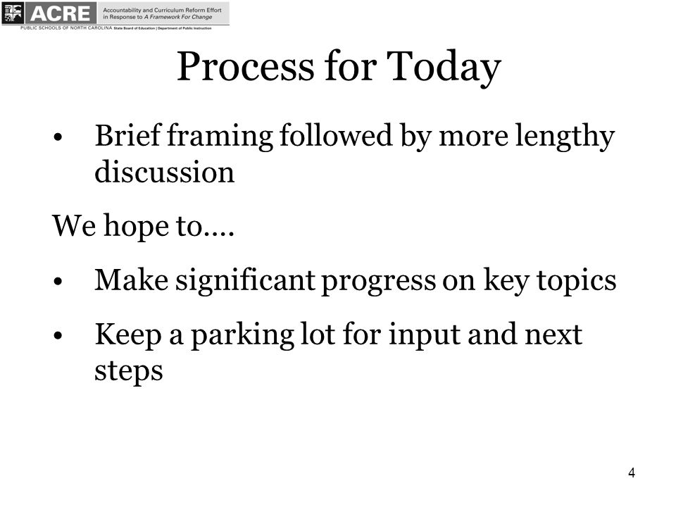 4 Process for Today Brief framing followed by more lengthy discussion We hope to….