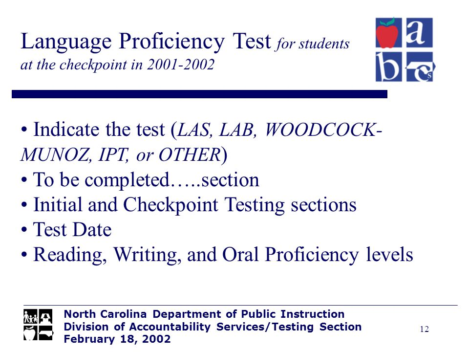 12 Language Proficiency Test for students at the checkpoint in 2001-2002 North Carolina Department of Public Instruction Division of Accountability Se