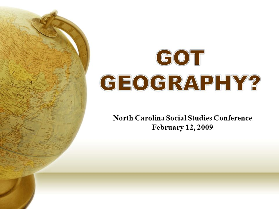 North Carolina Social Studies Conference February 12, 2009