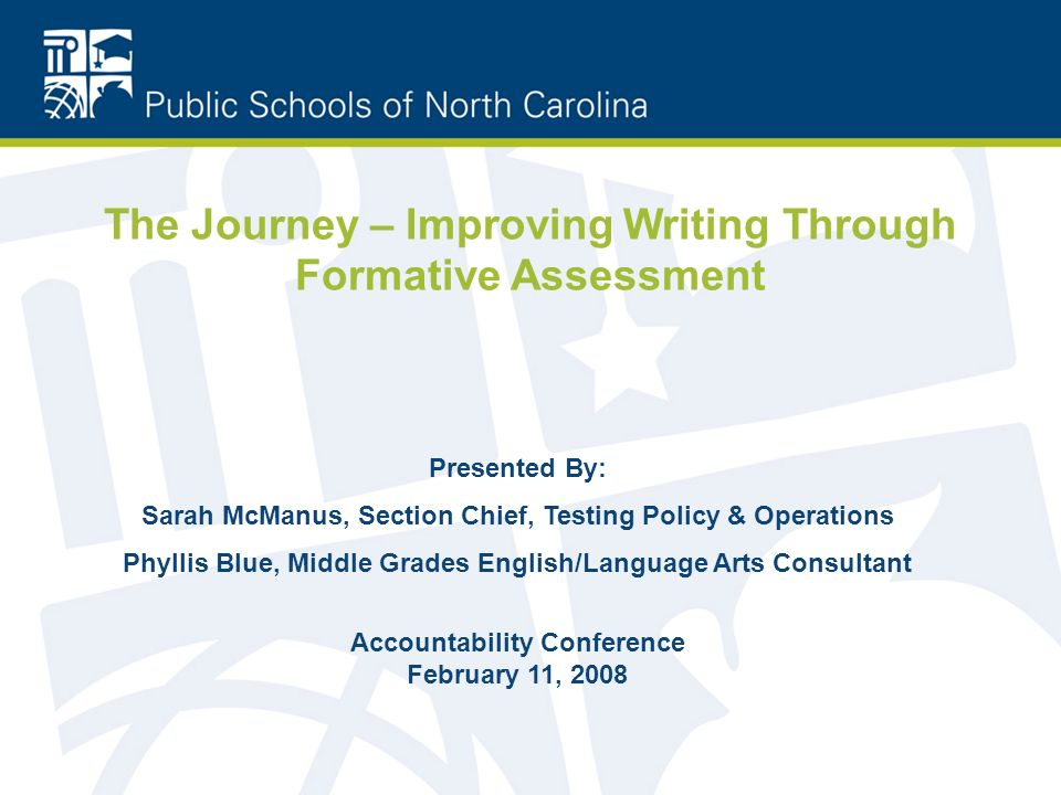 FORMATIVE SUMMATIVE Occurs During Instruction Not Graded Process Descriptive Feedback Continuous Students & parents are partners in the process Assessment for learning Occurs at the end Graded Product Evaluative Feedback Periodic Assessment of learning COMPARISON OF ASSESSMENTS