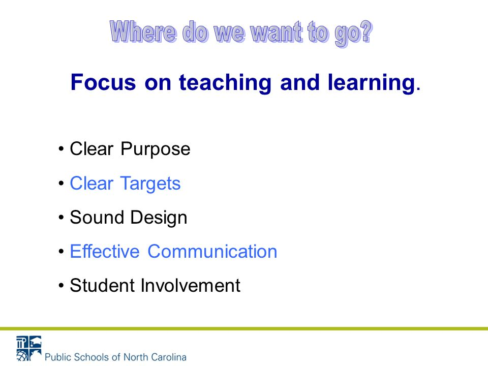 Focus on teaching and learning.