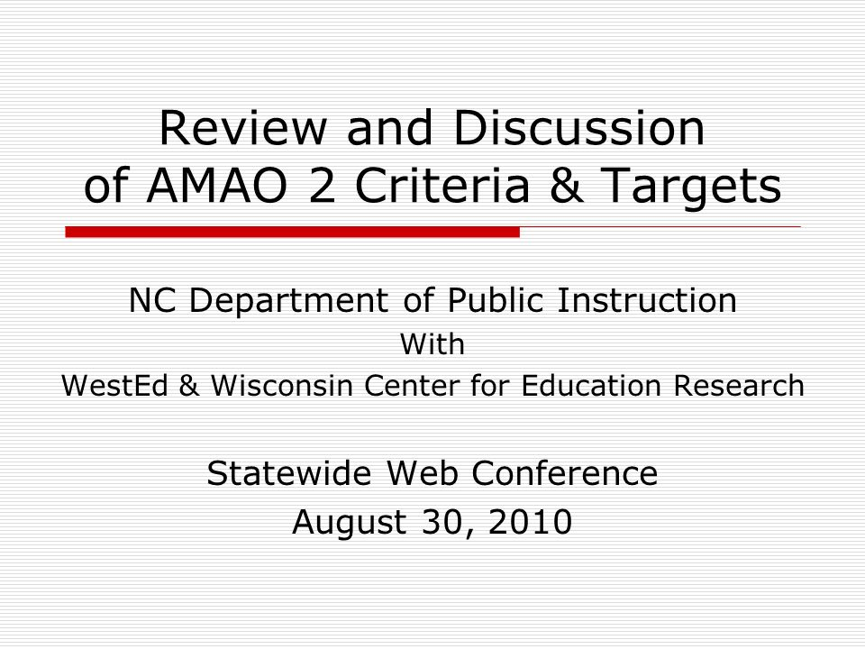 NCDPI AMAO 2 Meeting 22 AMAO 2 Criterion Confirmed Comprehensive Objective Composite (COC) Current English language proficiency definition on the ACCESS test holds: Composite score of at least 4.8 and at least 4.0 on Reading subtest and 4.0 on Writing subtest.
