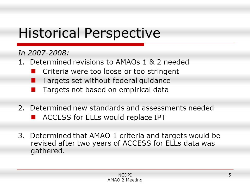 NCDPI AMAO 2 Meeting 5 Historical Perspective In 2007-2008: 1.