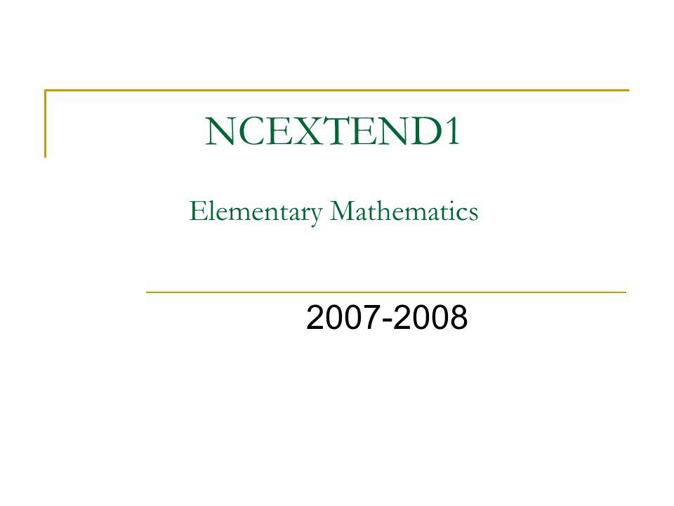 NCEXTEND1 Elementary Mathematics 2007-2008