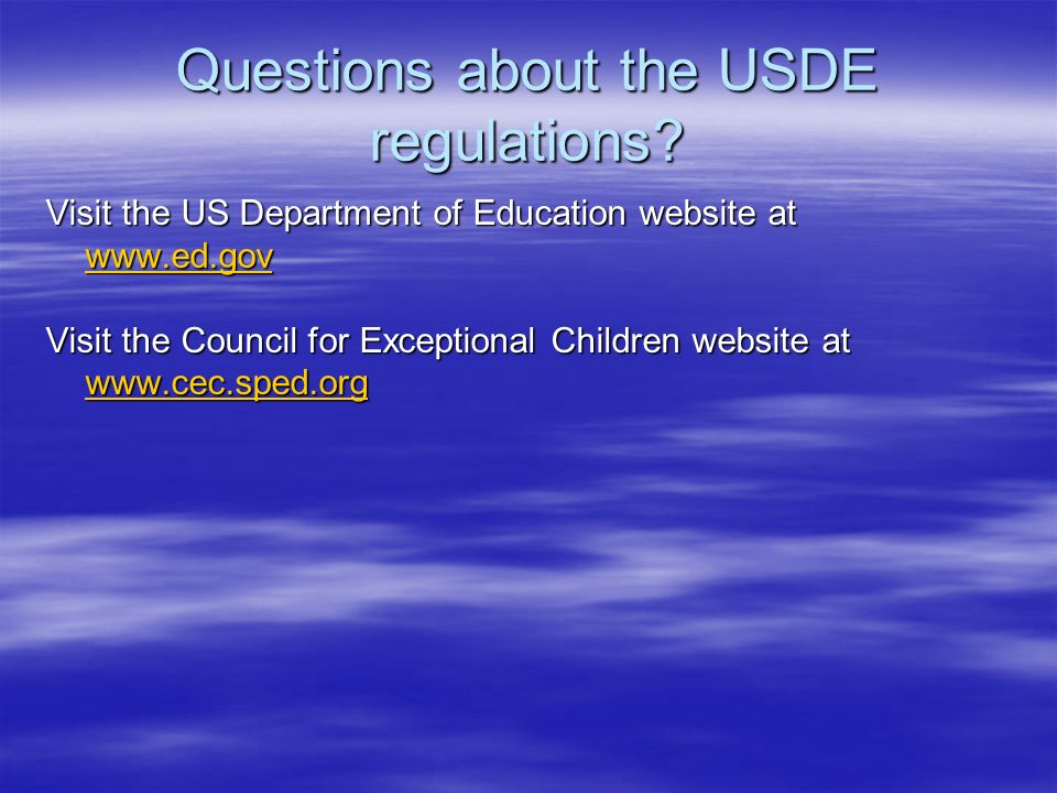 Questions about the USDE regulations.
