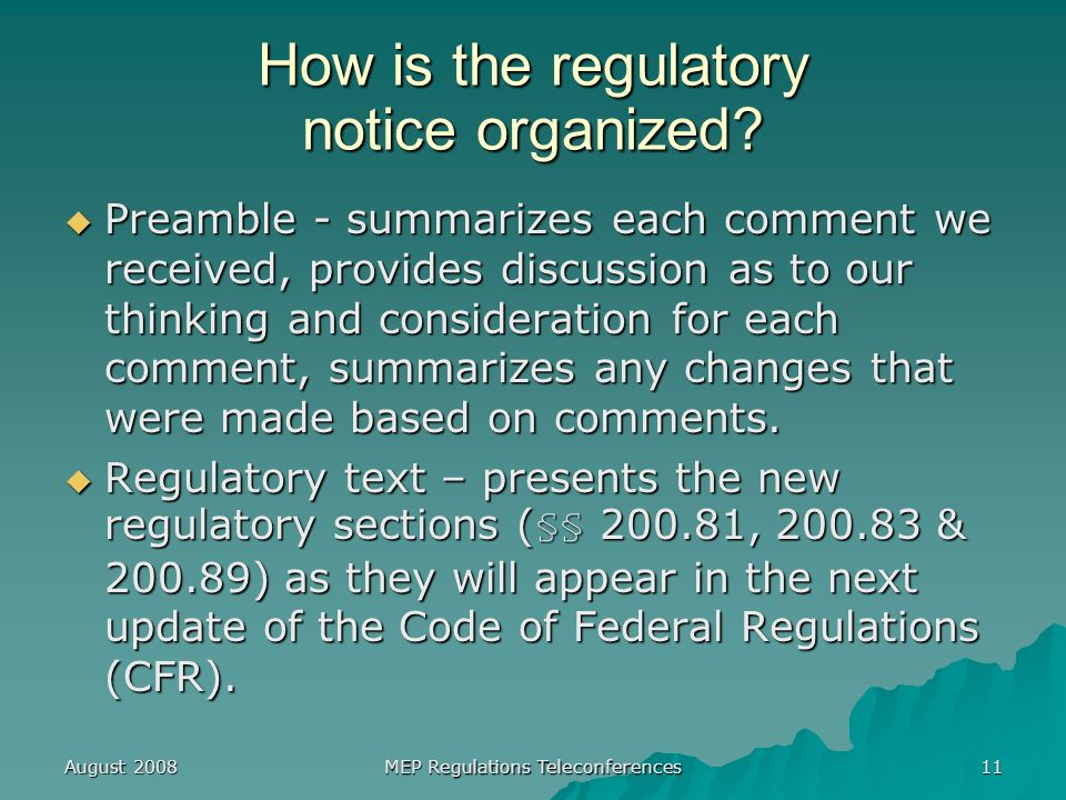August 2008 MEP Regulations Teleconferences 11 How is the regulatory notice organized.