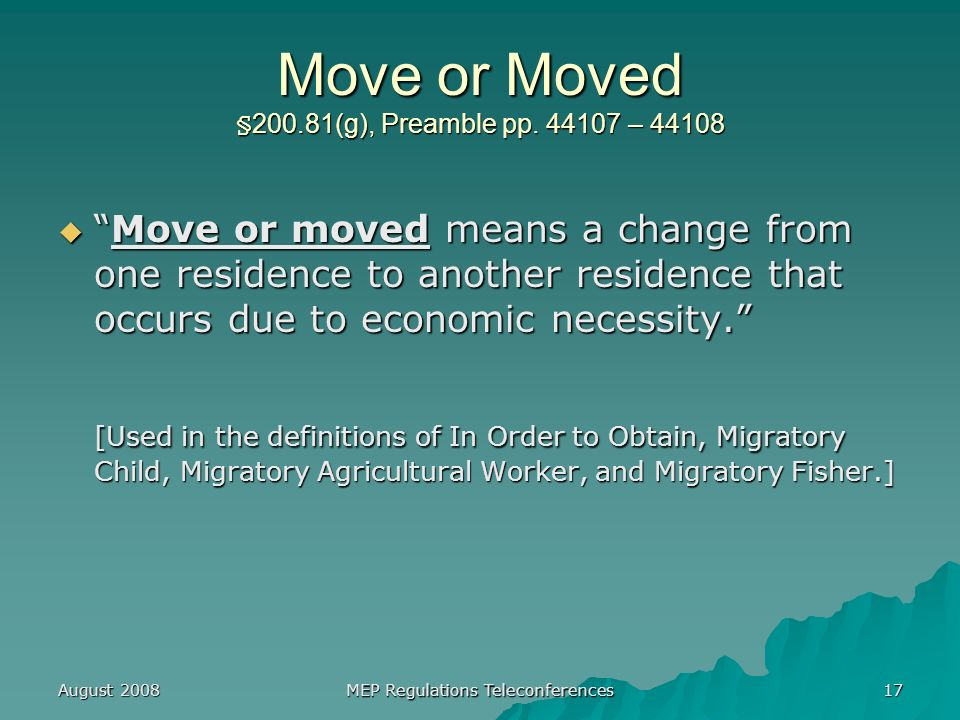 August 2008 MEP Regulations Teleconferences 17 Move or Moved §200.81(g), Preamble pp.