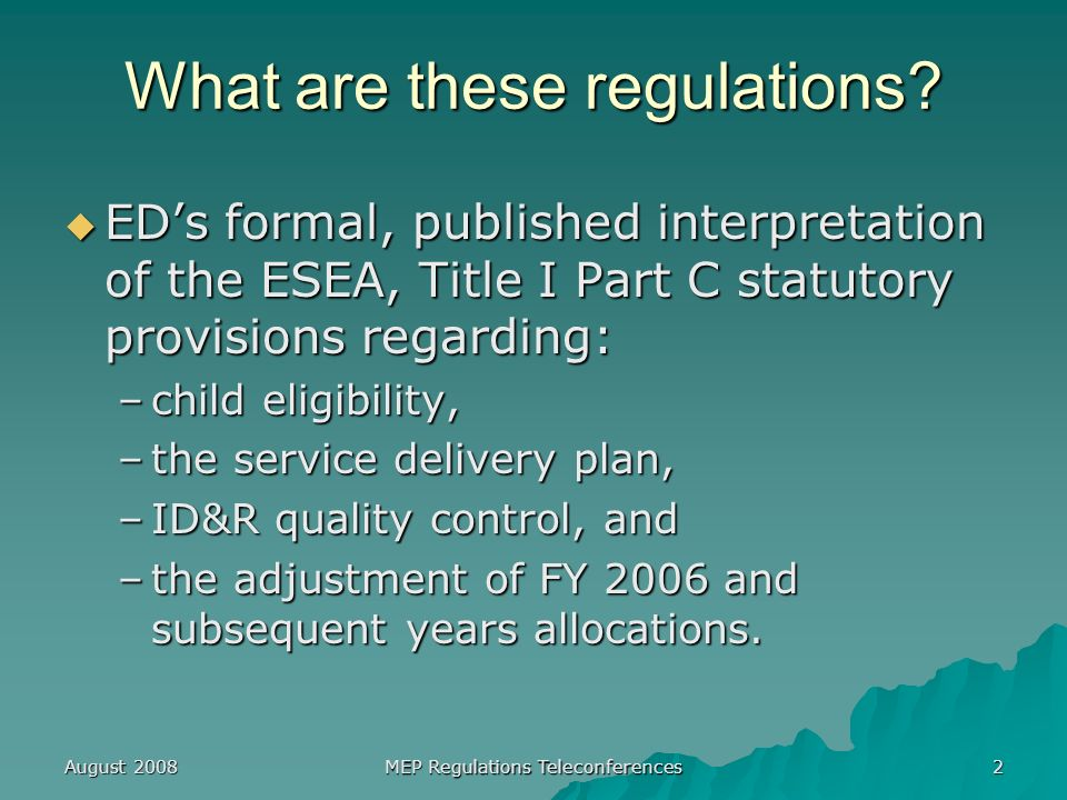 August 2008 MEP Regulations Teleconferences 3 What is the Difference between Regulations and Guidance.