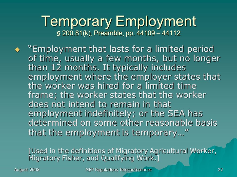 August 2008 MEP Regulations Teleconferences 22 Temporary Employment § (k), Preamble, pp.