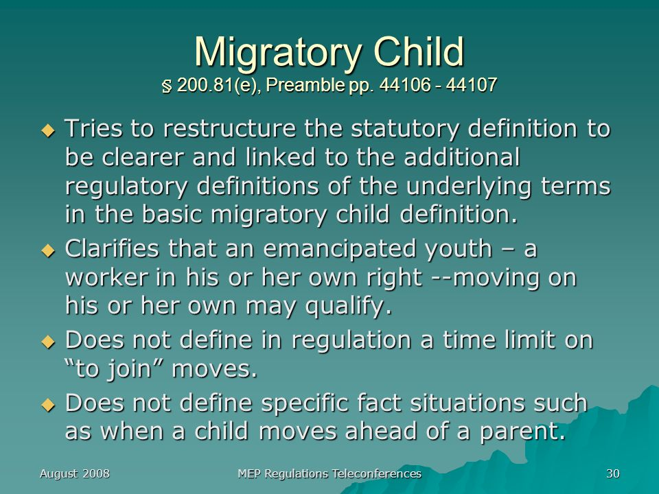 August 2008 MEP Regulations Teleconferences 30 Migratory Child § (e), Preamble pp.