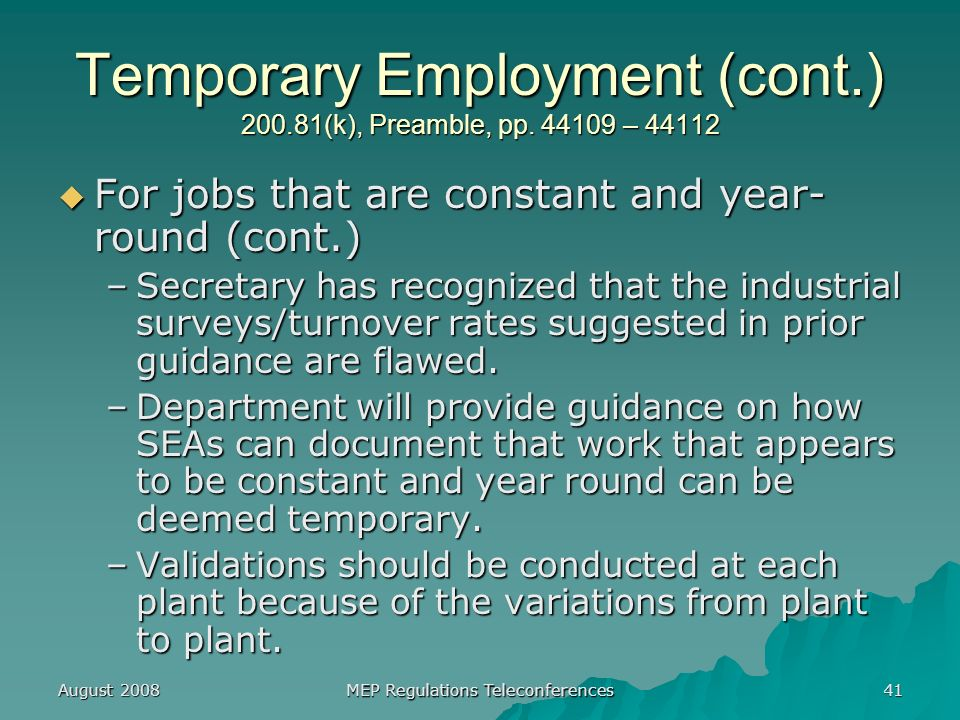 August 2008 MEP Regulations Teleconferences 41 Temporary Employment (cont.) (k), Preamble, pp.