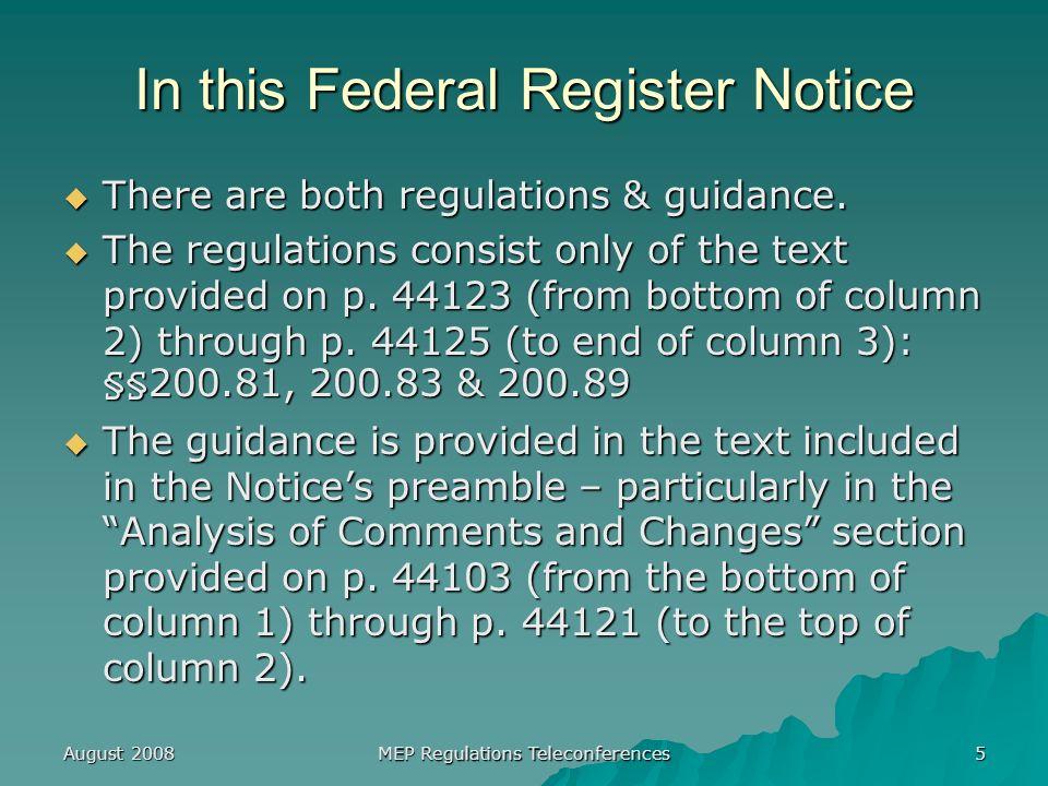 August 2008 MEP Regulations Teleconferences 46 Principal Means of Livelihood.