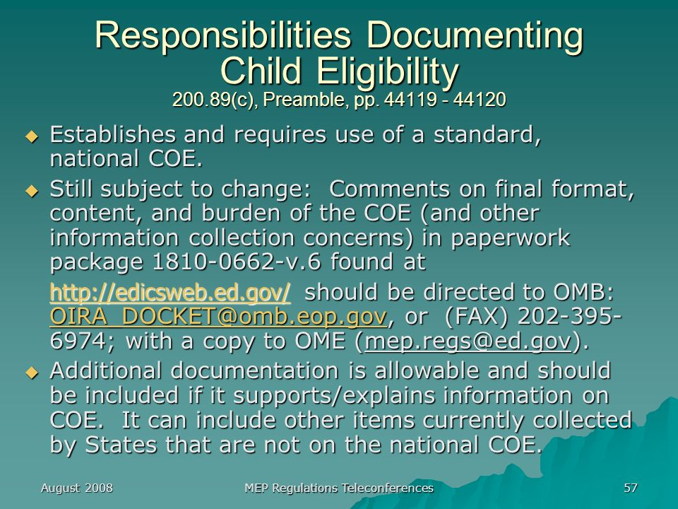 August 2008 MEP Regulations Teleconferences 57 Responsibilities Documenting Child Eligibility (c), Preamble, pp.