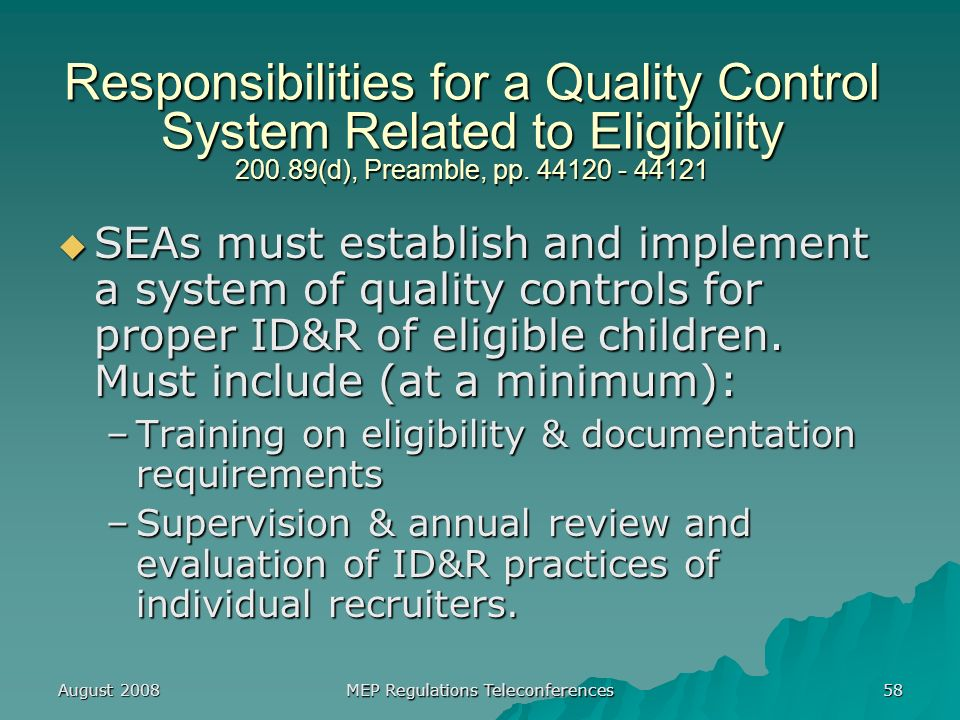 August 2008 MEP Regulations Teleconferences 58 Responsibilities for a Quality Control System Related to Eligibility (d), Preamble, pp.