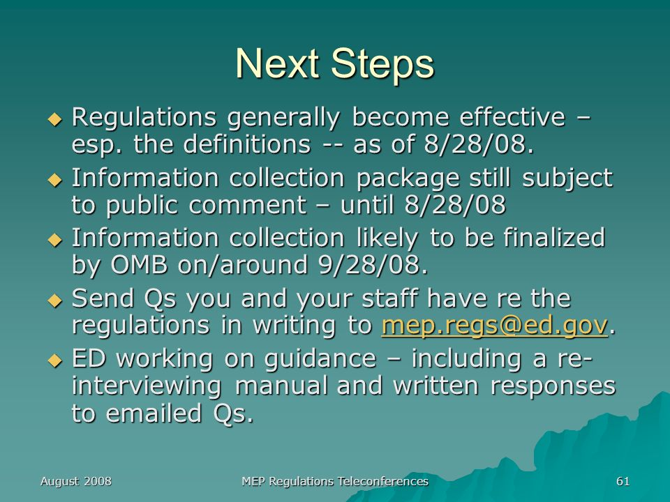 August 2008 MEP Regulations Teleconferences 61 Next Steps Regulations generally become effective – esp.