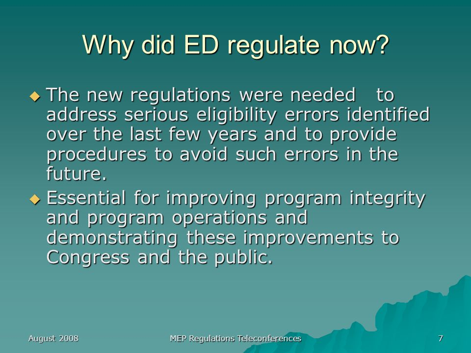 August 2008 MEP Regulations Teleconferences 48 Further Explanation of Other New Regulatory Sections The service delivery plan -- 200.83 The service delivery plan -- 200.83 FY 2006 and subsequent years allocation adjustments –-- 200.89(a) FY 2006 and subsequent years allocation adjustments –-- 200.89(a) Retrospective and Prospective Re- interviewing – 200.89(b) Retrospective and Prospective Re- interviewing – 200.89(b) Standard National COE – 200.89(c) Standard National COE – 200.89(c) Other quality control procedures – 200.89(d) Other quality control procedures – 200.89(d)