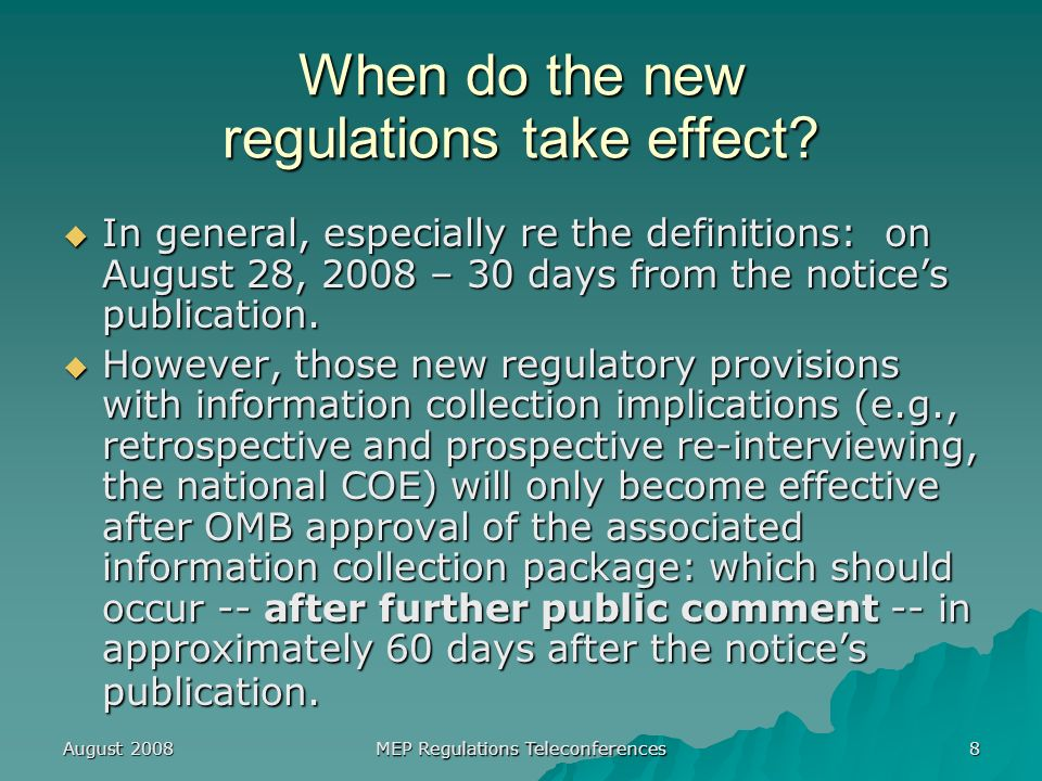 August 2008 MEP Regulations Teleconferences 9 What do I do if I have questions about the new regulations.