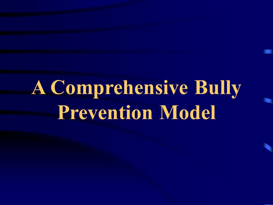 A Comprehensive Bully Prevention Model