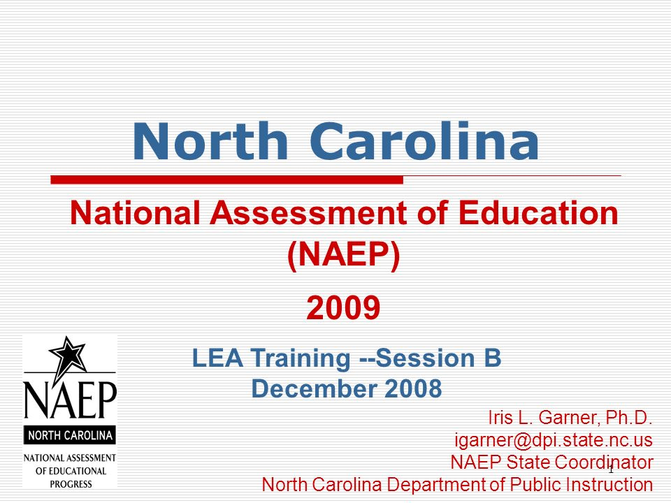 NAEP Activities Preliminary Activity The North Carolina Department of Public Instruction notified the districts of the school that were selected to participate in NAEP.