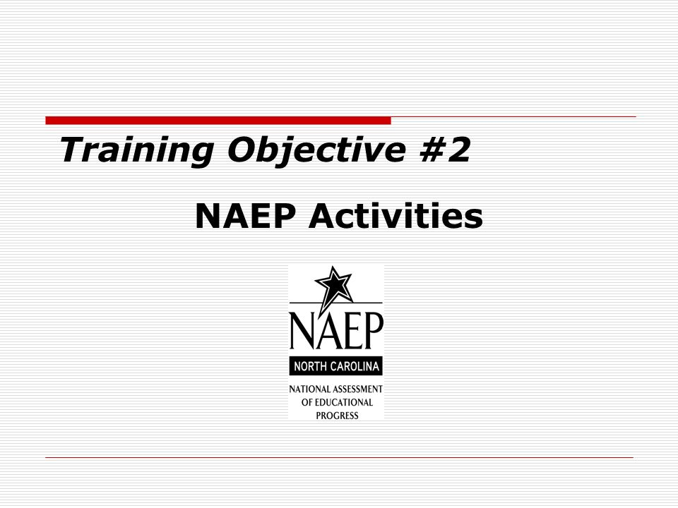 NAEP Activities Training Objective #2