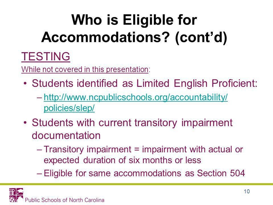 TESTING While not covered in this presentation: Students identified as Limited English Proficient: –http://www.ncpublicschools.org/accountability/ pol