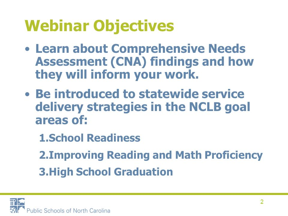 2 Webinar Objectives Learn about Comprehensive Needs Assessment (CNA) findings and how they will inform your work. Be introduced to statewide service