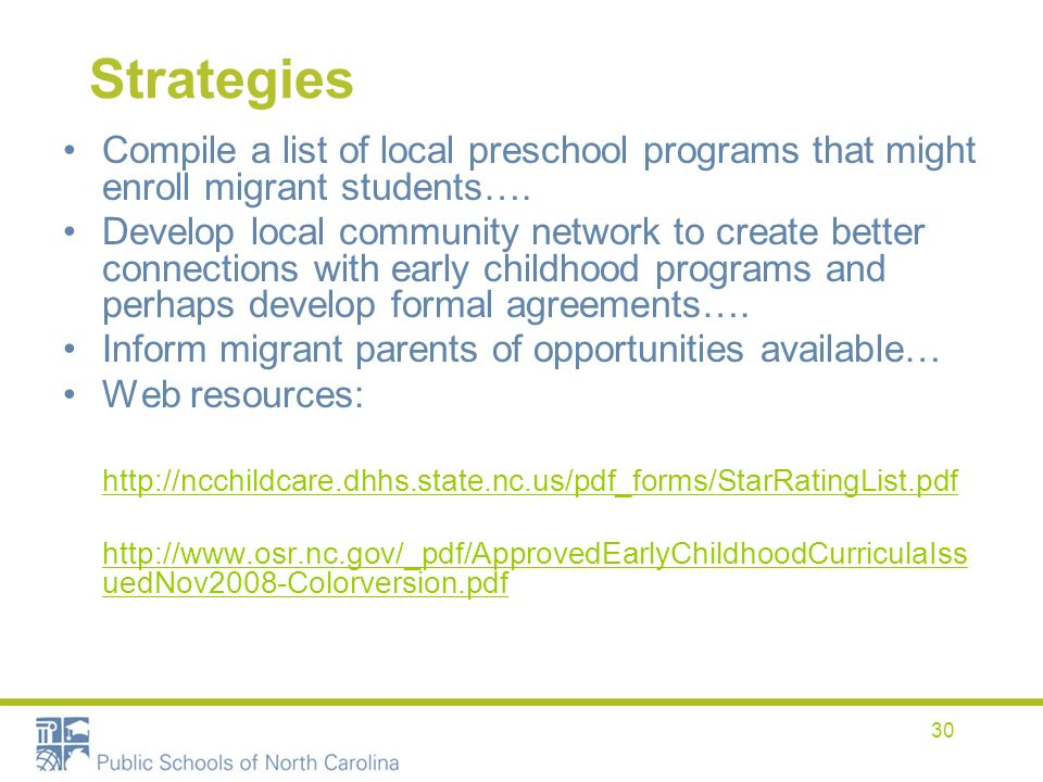 30 Strategies Compile a list of local preschool programs that might enroll migrant students…. Develop local community network to create better connect