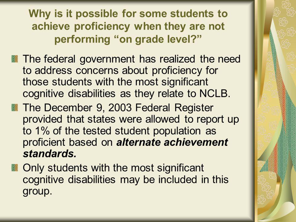 Why is it possible for some students to achieve proficiency when they are not performing on grade level.