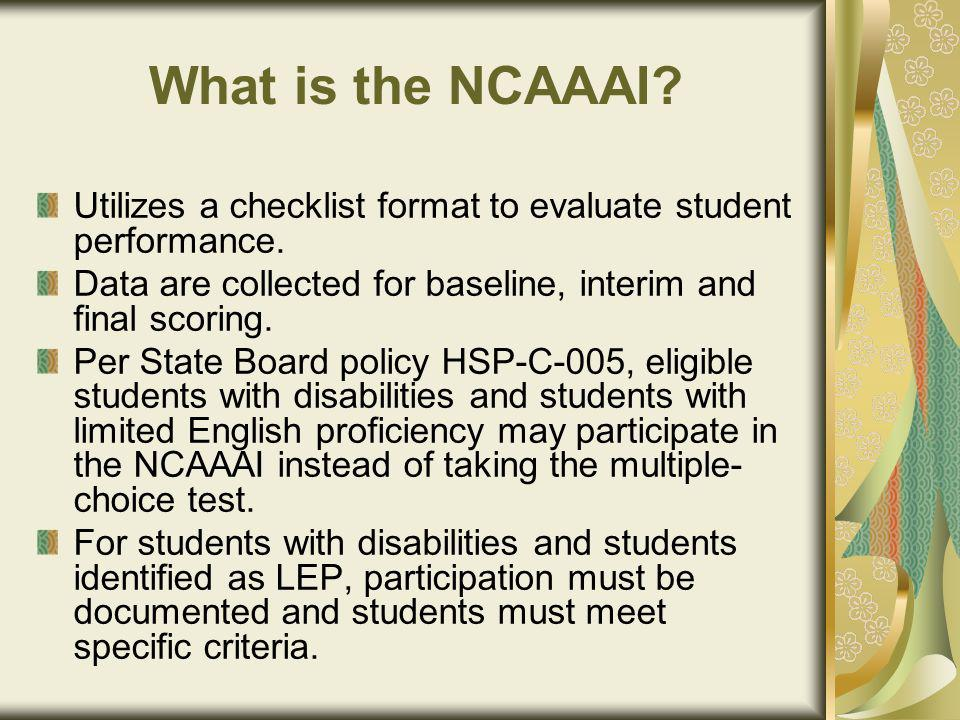 What is the NCAAAI. Utilizes a checklist format to evaluate student performance.