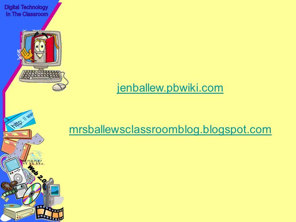 jenballew.pbwiki.com mrsballewsclassroomblog.blogspot.com