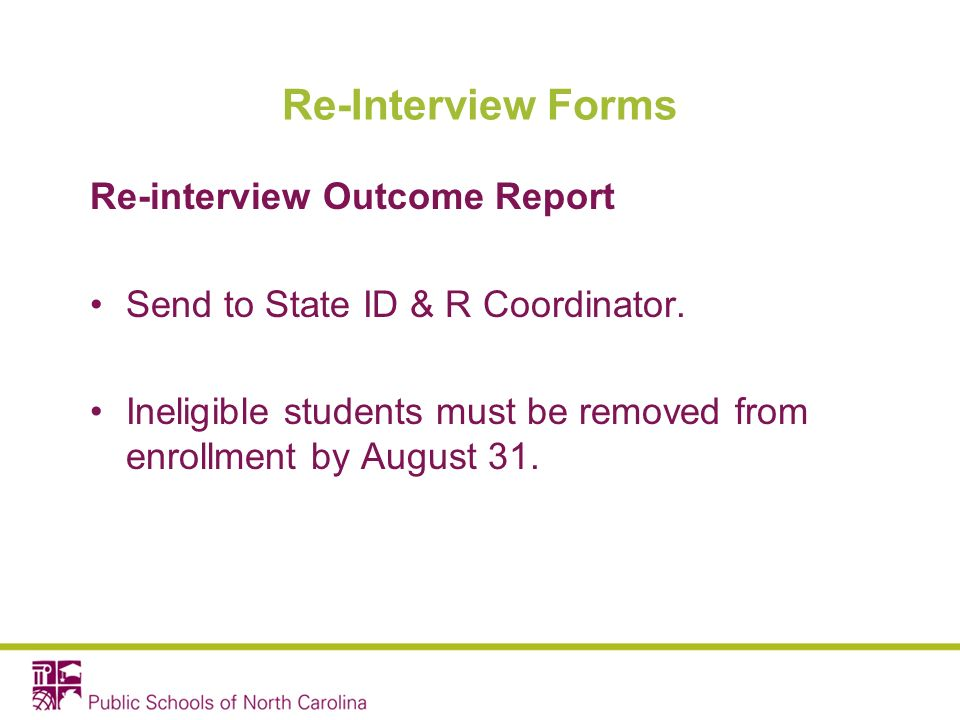 Re-Interview Forms Re-interview Outcome Report Send to State ID & R Coordinator.