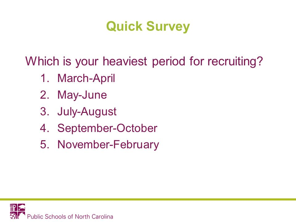 Quick Survey Which is your heaviest period for recruiting.