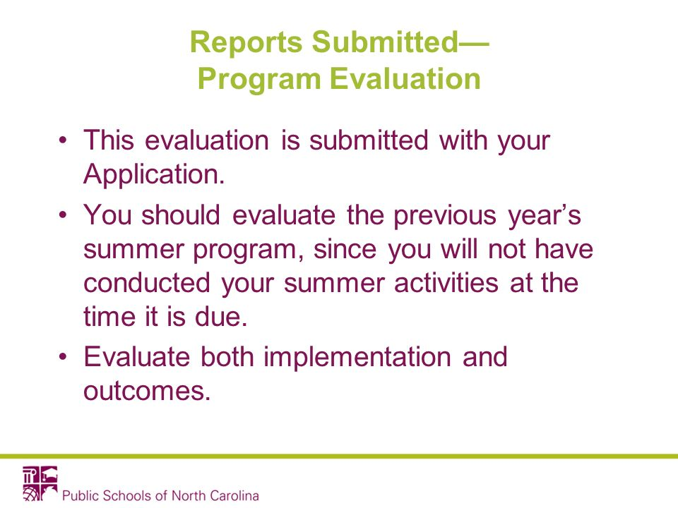 Reports Submitted Program Evaluation This evaluation is submitted with your Application.