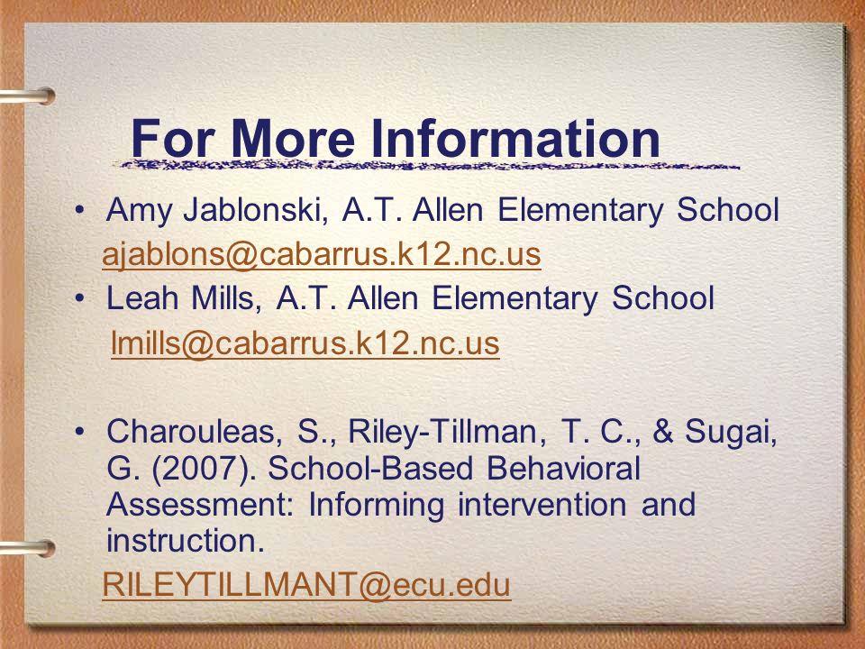 For More Information Amy Jablonski, A.T. Allen Elementary School ajablons@cabarrus.k12.nc.us Leah Mills, A.T. Allen Elementary School lmills@cabarrus.