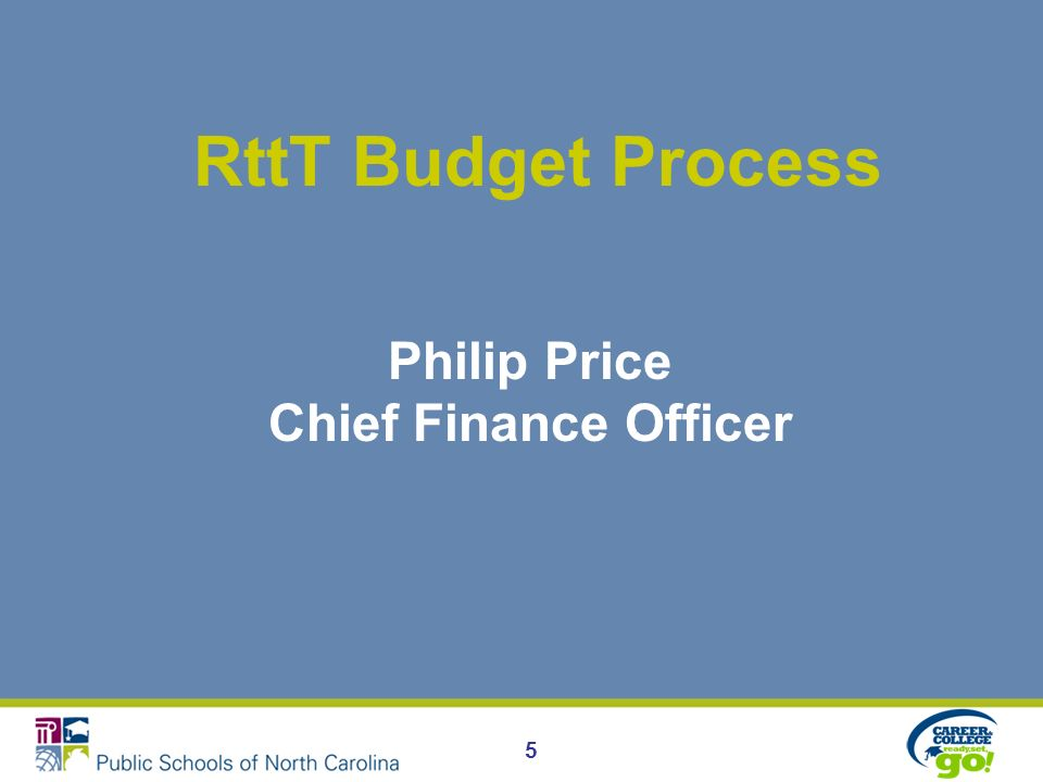 RttT Budget Process Philip Price Chief Finance Officer 5