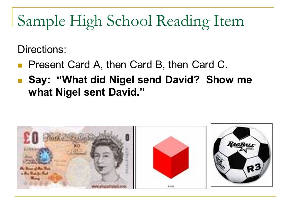 Sample High School Reading Item Directions: Present Card A, then Card B, then Card C.