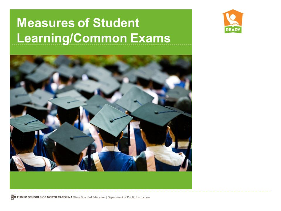 Measures of Student Learning/Common Exams