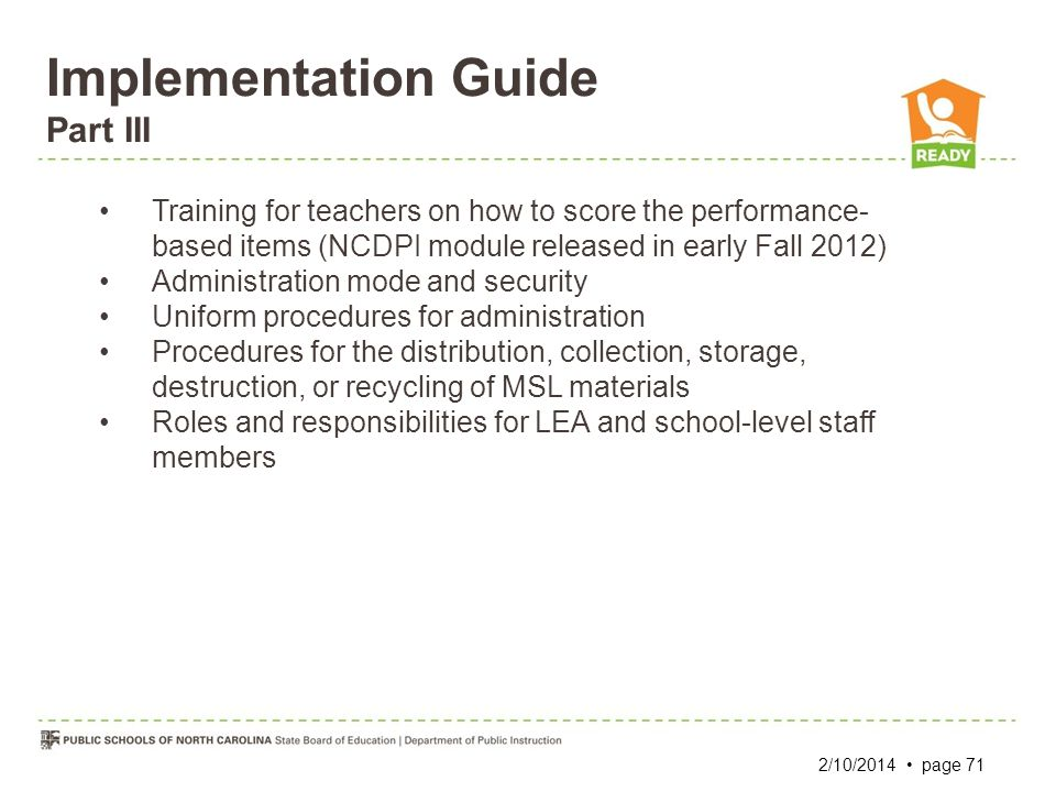 Implementation Guide Part III Training for teachers on how to score the performance- based items (NCDPI module released in early Fall 2012) Administra