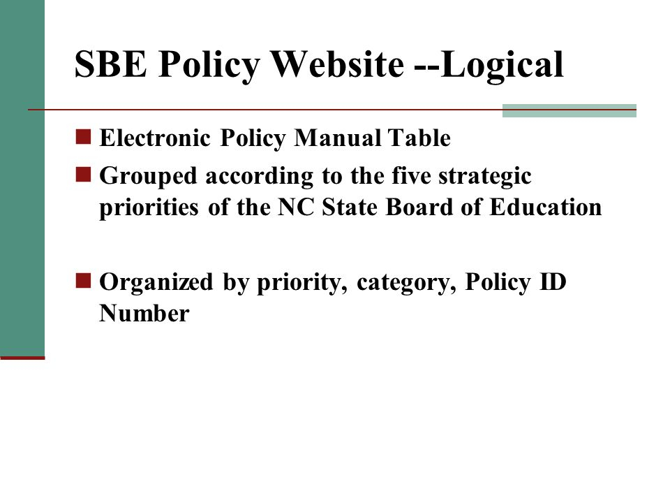 SBE Policy Website --Logical Electronic Policy Manual Table Grouped according to the five strategic priorities of the NC State Board of Education Organized by priority, category, Policy ID Number