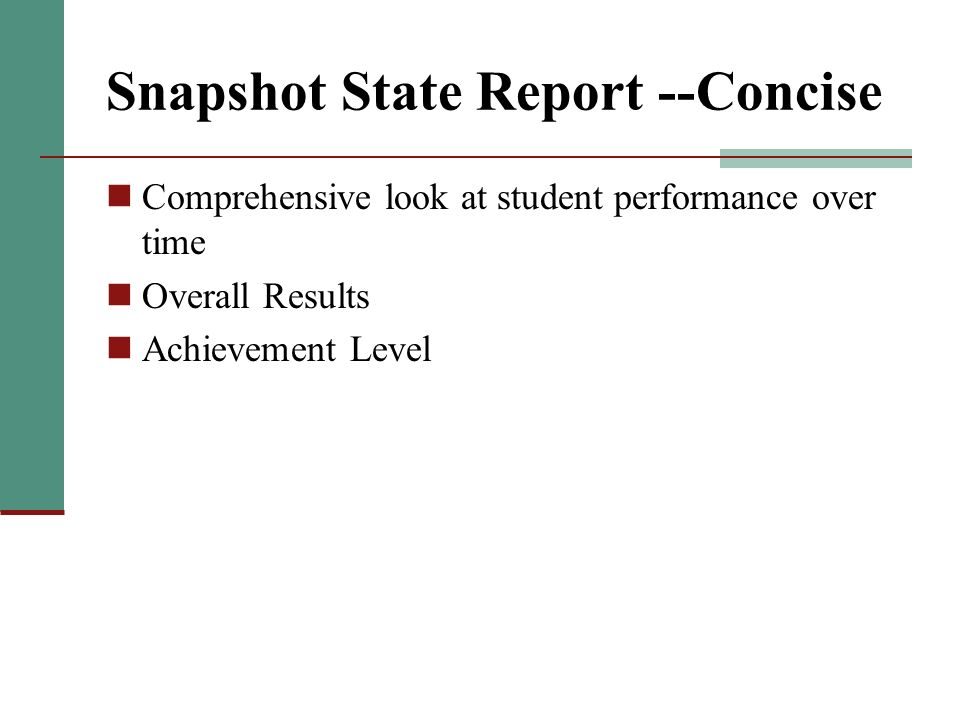 Snapshot State Report --Concise Comprehensive look at student performance over time Overall Results Achievement Level