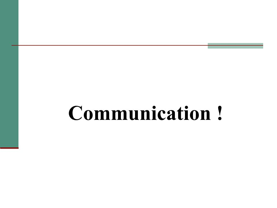 Communication !