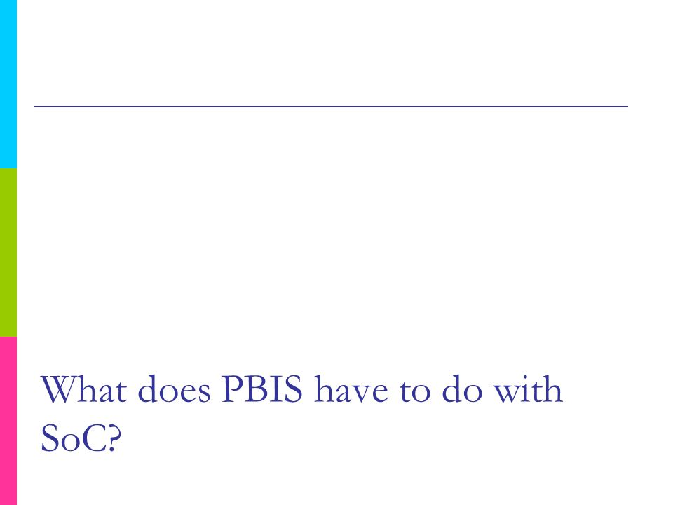 What does PBIS have to do with SoC?
