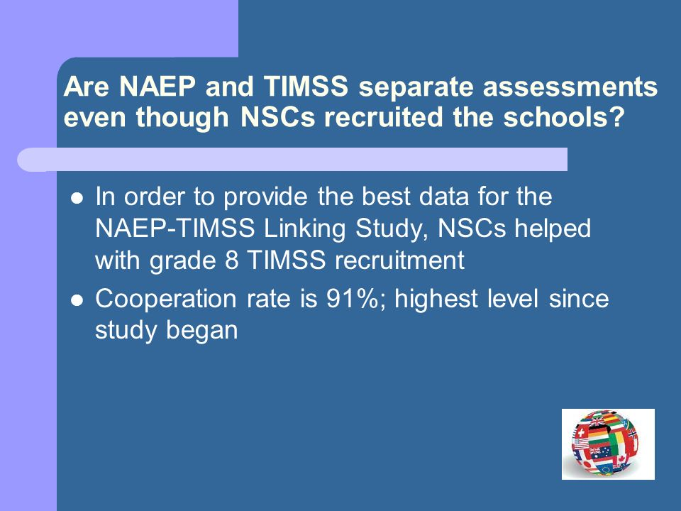 Are NAEP and TIMSS separate assessments even though NSCs recruited the schools.