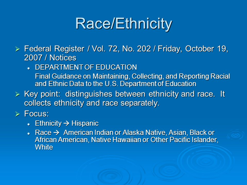 Race/Ethnicity Federal Register / Vol. 72, No.