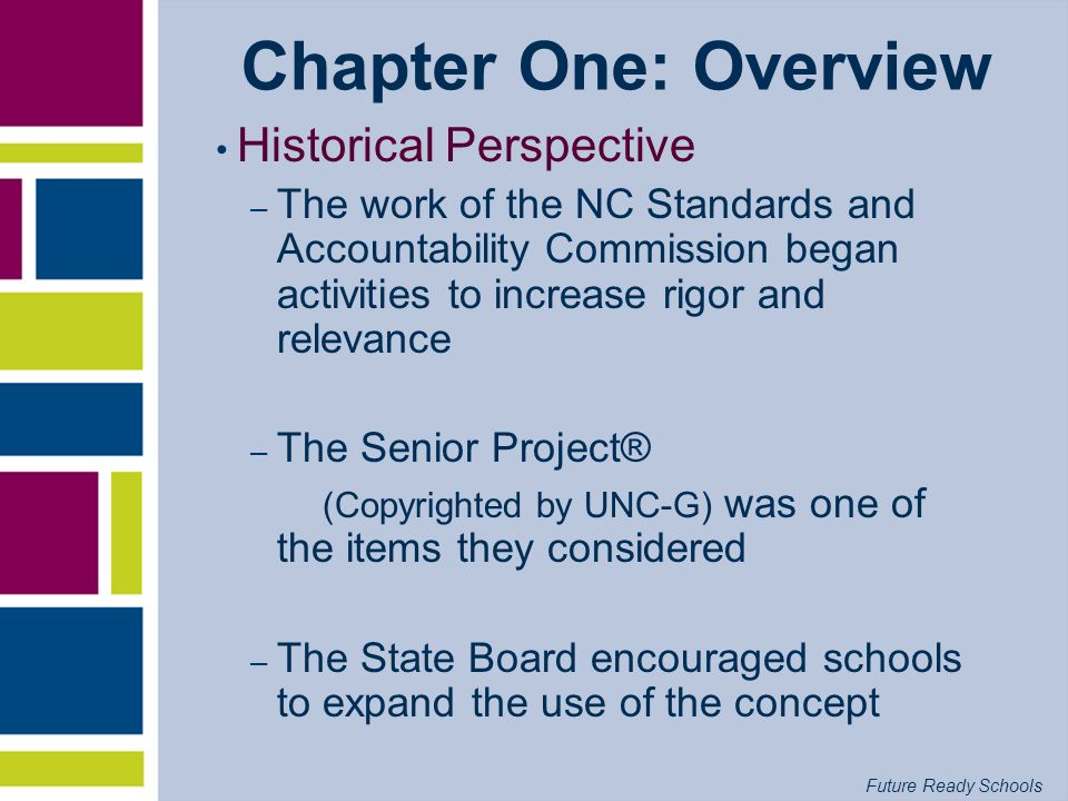 Future Ready Schools Chapter One: Overview Historical Perspective – The work of the NC Standards and Accountability Commission began activities to inc