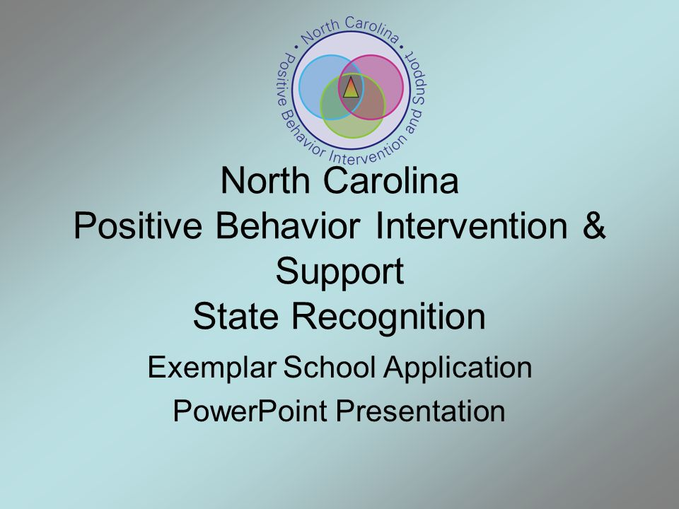 North Carolina Positive Behavior Intervention & Support State Recognition Exemplar School Application PowerPoint Presentation