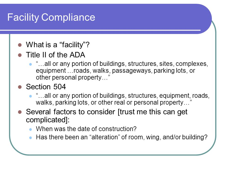 Facility Compliance What is a facility.
