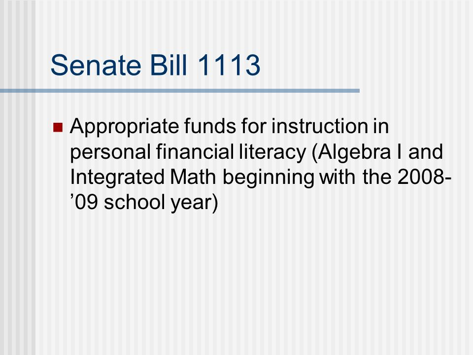 Senate Bill 622 Requires the teaching of Personal Financial Literacy in Public Schools Up to two years to develop curriculum