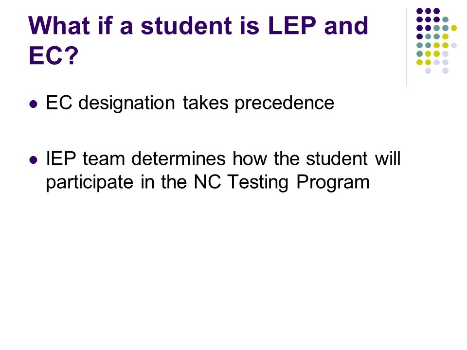 What if a student is LEP and EC.