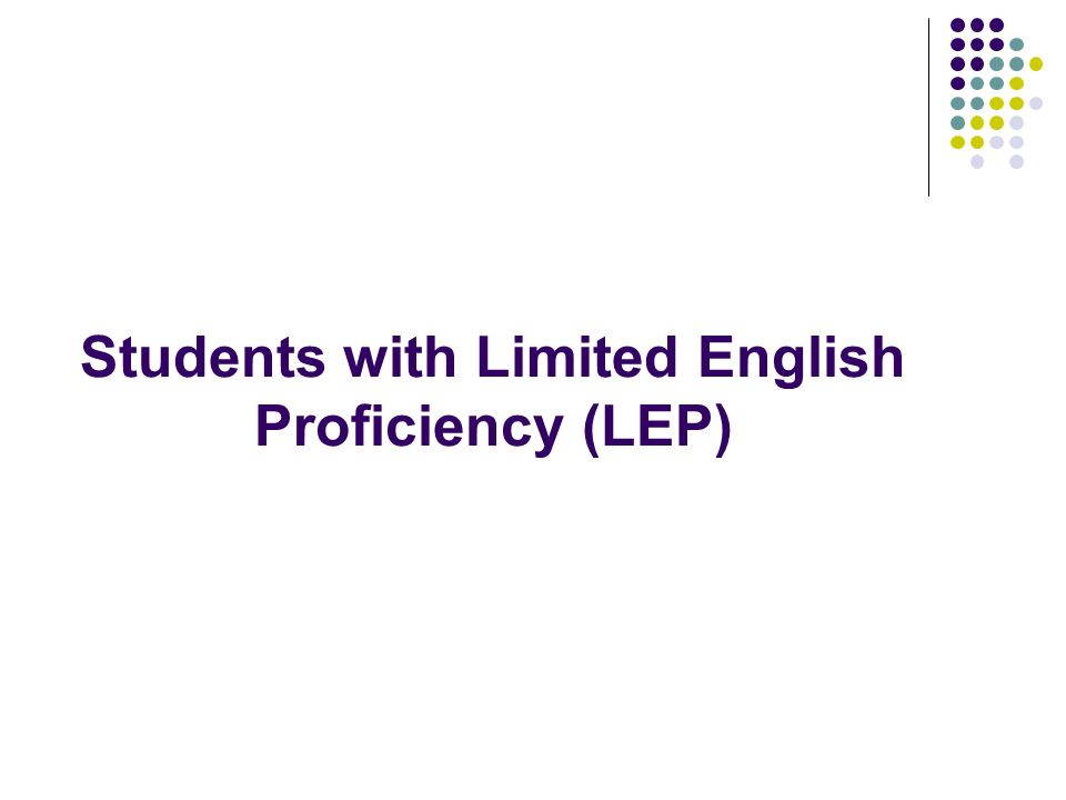 Students with Limited English Proficiency (LEP)